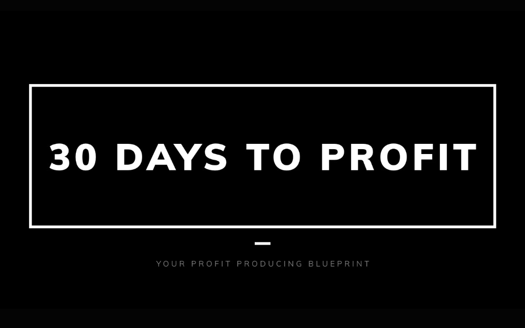 30 Days To Profit