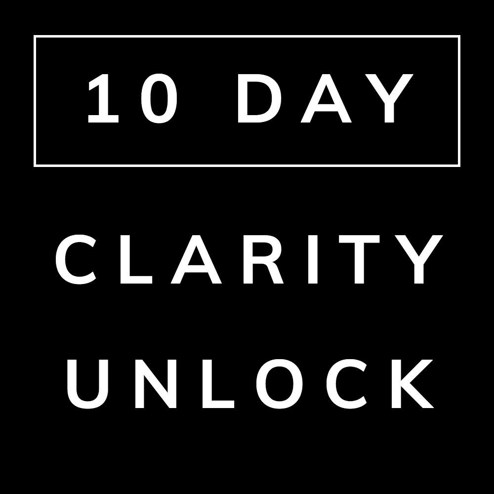 10 Day Clarity Unlock